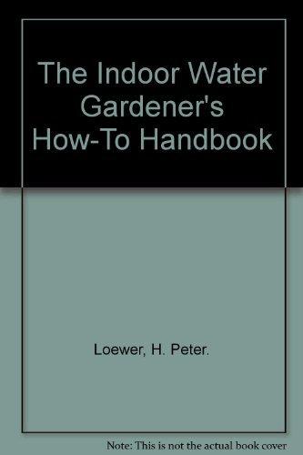 9780517314289: The Indoor Water Gardener's How-To Handbook
