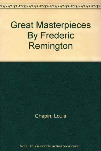 9780517317822: Great Masterpieces By Frederic Remington