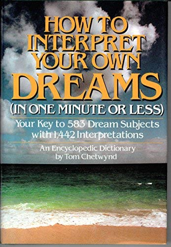 How to Interpret Your Own Dreams (In One Minute or Less)