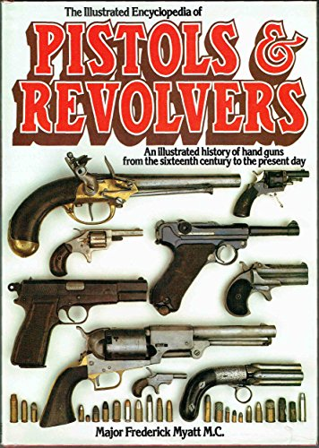 9780517321249: Illustrated Encyclopedia Of Pistols & Revolvers