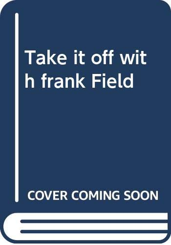Take it off with frank Field (9780517321669) by Rh Value Publishing