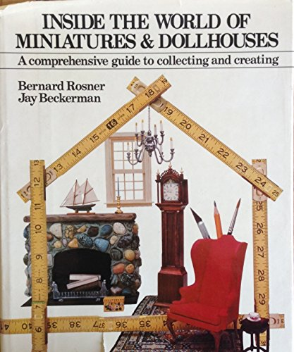 9780517321799: Inside the World of Miniatures & Dollhouses: A Comprehensive Guide to Collecting and Creating