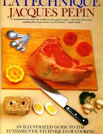 La Technique An Illustrated Guide to the: Jacques Pepin