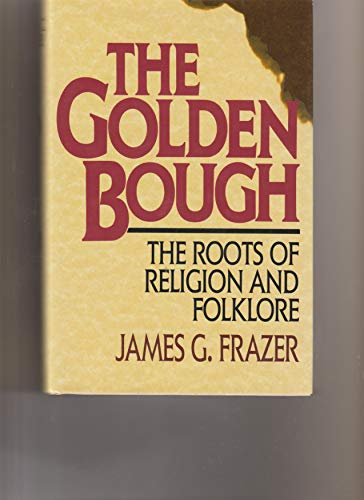 9780517336335: Golden Bough: The Roots of Religion and Folklore