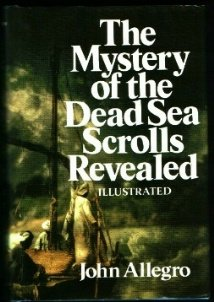 The Mystery of the Dead Sea Scrolls: Allegro, John.