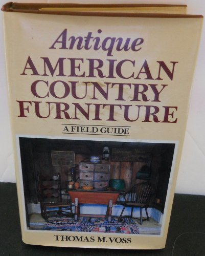 Antique American Country Furniture: A Field Guide