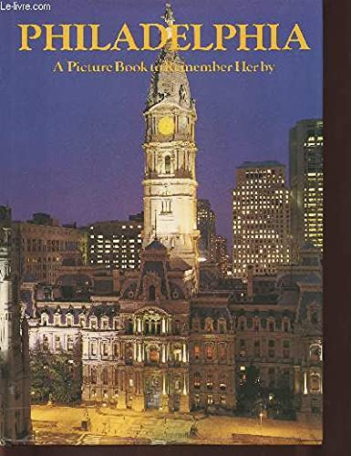 9780517341735: Philadelphia: A Picture Book to Remember Her By