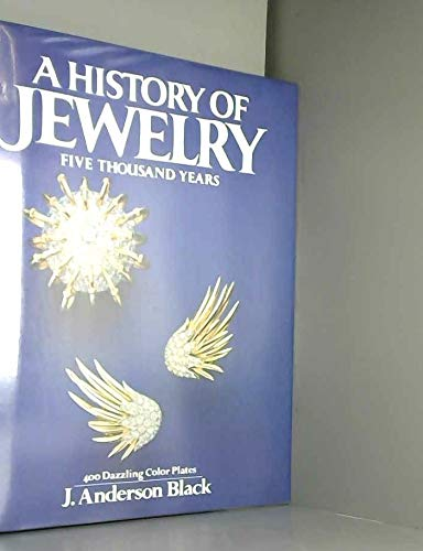 History of Jewelry 9780517344378 Documents jewelry's history from the primitive ornaments of prehistoric times to the abstract simplicity of modern design