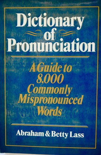 Dictionary of Pronunciation: Lass, Abraham, and