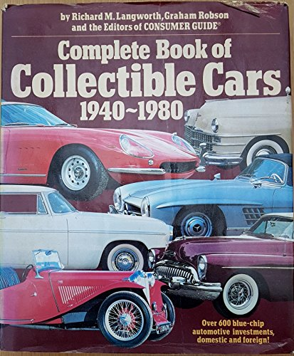 Complete Book of Collectible Cars 1940~1980: Langworth, Richard M. & Robson, Graham