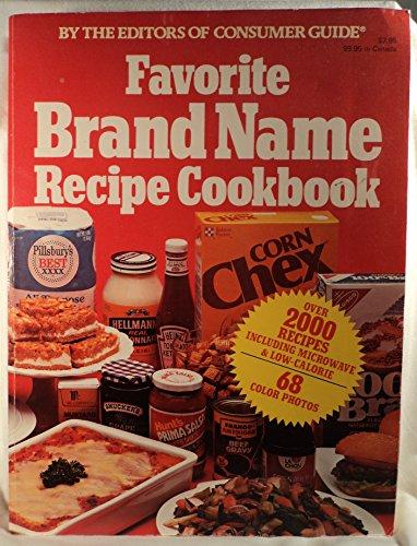 Favorite Brand Name Recipe Cookbook: Consumers Guide Editors