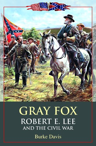 Gray Fox, Robert E. Lee and the Civil War: Davis, Burke