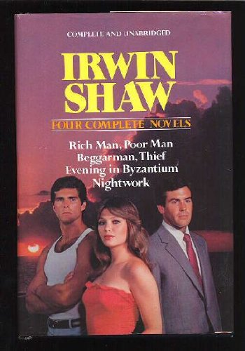 IRWIN SHAW: FOUR COMPLETE NOVELS (RICH MAN,: IRWIN SHAW
