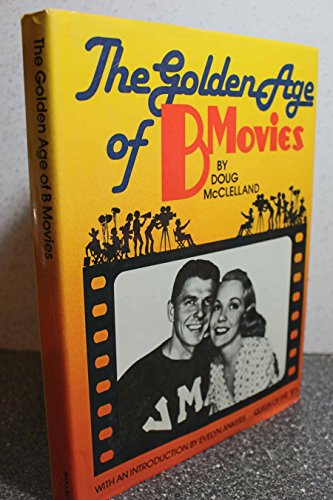 9780517349229: The Golden Age Of B Movies