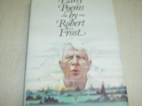 Early Poems by Robert Frost: Robert Frost