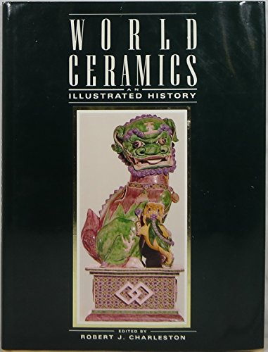 9780517351499: World Ceramics: An Illustrated History from Earliest Times