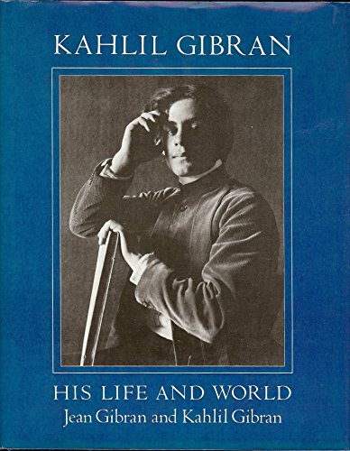 9780517357507: Kahlil Gibran His Life and World