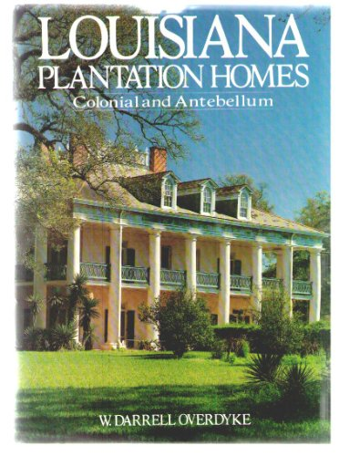 9780517360538: Louisiana plantation homes, colonial and antebellum