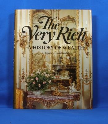 9780517362341: The Very Rich: A History of Wealth