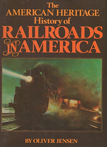 9780517362365: The American Heritage History of Railroads in America