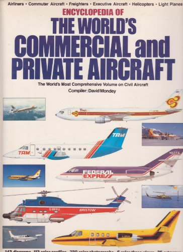 ENCYCLOPEDIA OF THE WORLD'S COMMERICIAL AND PRIVATE AIRCRAFT: The World's Most Comprehensive Volu...