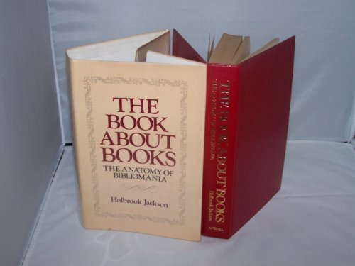 The Book About Books: The Anatomy of: Holbrook Jackson