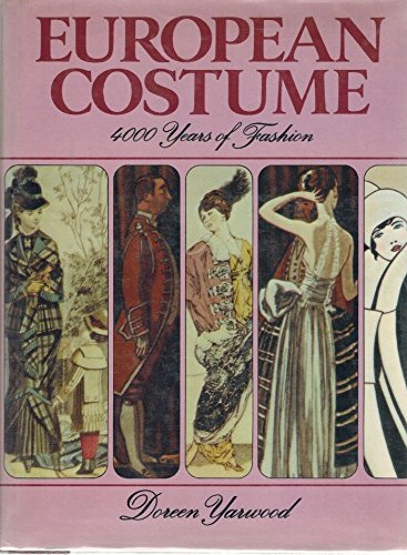 European Costume : 4000 Years of Fashion: Doreen Yarwood
