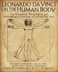 9780517381052: Leonardo da Vinci on the Human Body: The Anatomical, Physiological, and Embryological Drawings of Leonardo da Vinci
