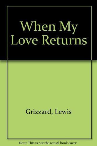When My Love Returns: Grizzard, Lewis