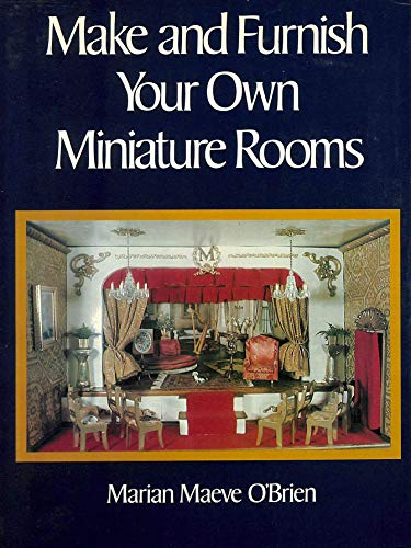 9780517383353: Make and Furnish Your Own Miniature Rooms
