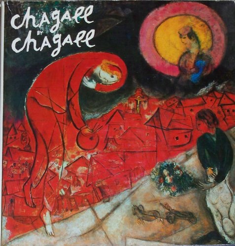 CHAGALL BY CHAGALL.: Sorlier, Charles, ed.