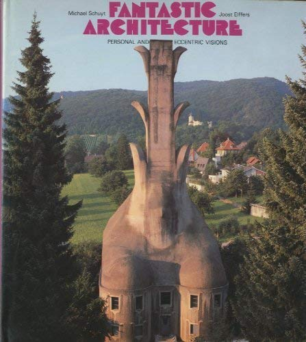 Fantastic Architecture (9780517383384) by Michael Schuyt