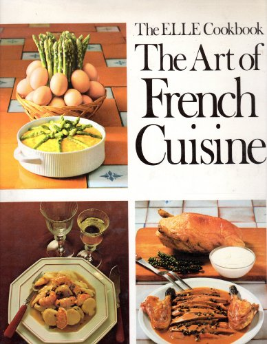 9780517383858: Elle Cookbook: The Art of French Cuisine