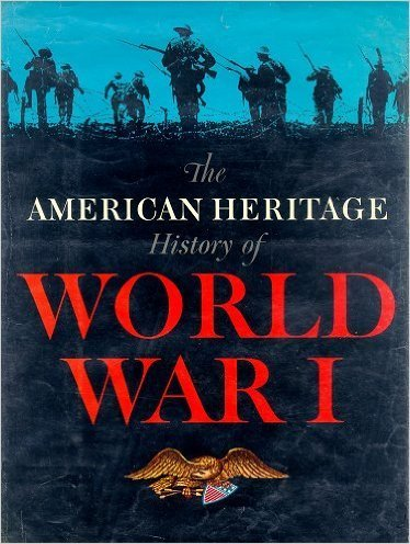 The American Heritage History of World War I.: MARSHALL, S(AMUEL) L(YMAN) A(TWOOD) (narrative)