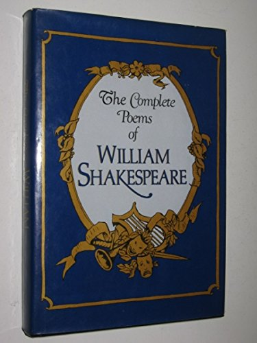 The Complete Poems of William Shakespeare - And Selected Verse from the Plays. Illustrated