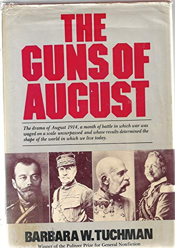 9780517385746: Guns Of August: The Drama of August 1914, a month of battle in which war was waged on a scale unsurpassed and whose results determined the shape of the world in which we live today [Illustrated]
