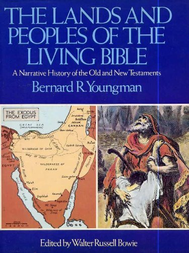 The Lands and Peoples of the Living Bible: A Narrative History of the Old and New Testaments: ...
