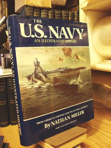 The U. S. Navy: An Illustrated History