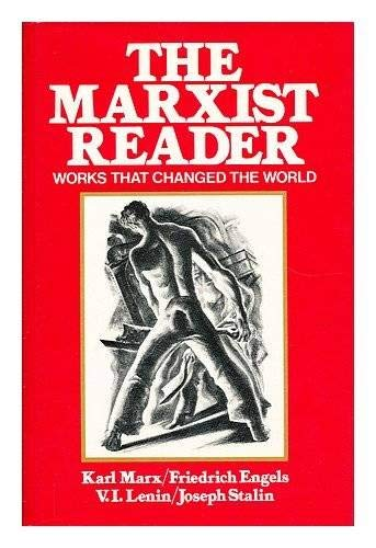 The Marxist Reader: Works That Changed The: Karl Marx; Friedrich