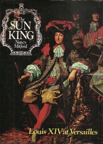 The Sun King - Louis XIV at Versailles: Mitchman, Howard
