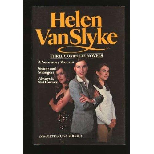Helen Van Slyke: 3 Complete Novels -: Helen Van Slyke