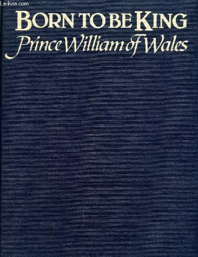 9780517391402: Born To Be King : Prince William Of Wales