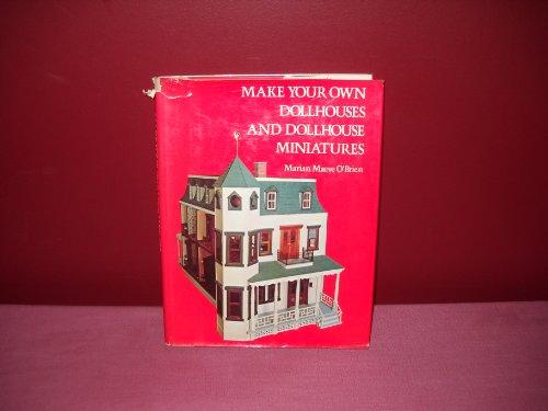 make your own dollhouses and dollhouse miniatures by o 39 brien marian maeve random house value. Black Bedroom Furniture Sets. Home Design Ideas