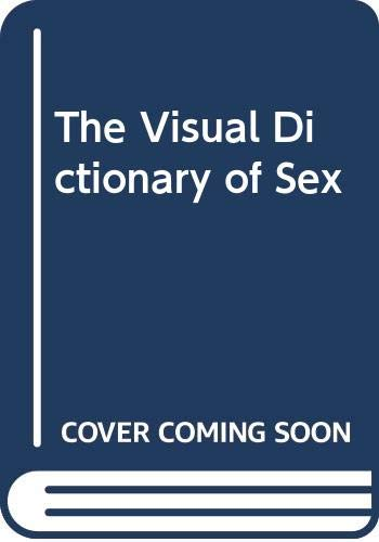9780517391778: The Visual Dictionary of Sex
