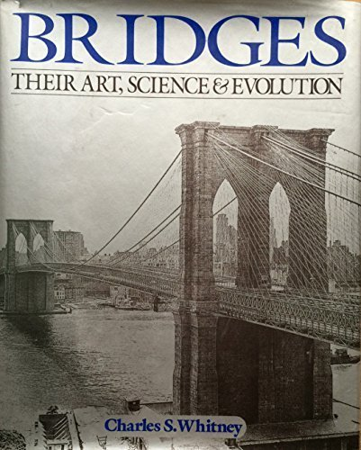 Bridges. Their Art, Science and evolution.