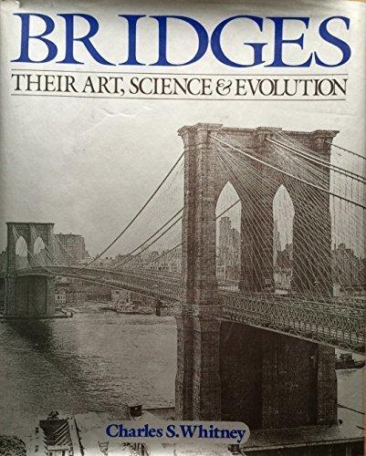 9780517402443: Bridges: Their Art, Science & Evolution