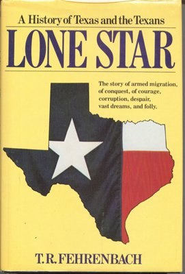 Lone Star : a History of Texas and the Texans
