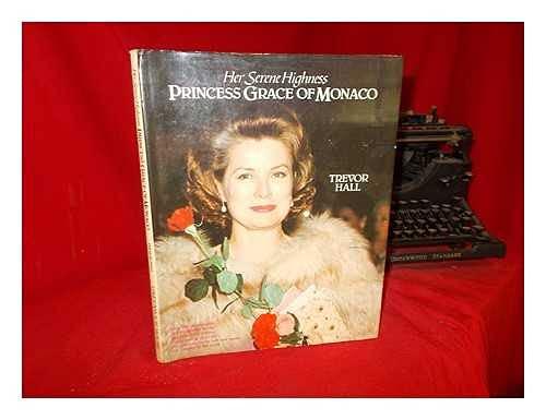 9780517402825: Her Serene Highness Princess Grace of Monaco