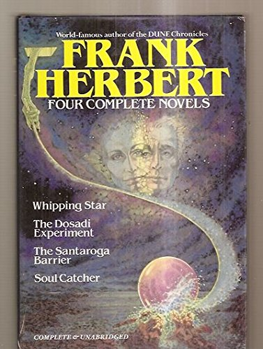 9780517403013: Four Complete Novels: Whipping Star / The Dosadi Experiment / The Santaroga Barrier / Soul Catcher