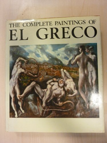 The Complete Paintings of El Greco 1541 - 1614